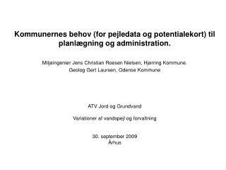Kommunernes behov (for pejledata og potentialekort) til planlægning og administration.