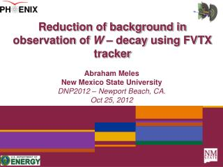 Reduction of background in observation of  W  – decay  using  FVTX  tracker