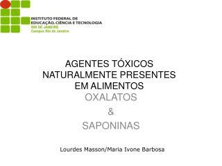 AGENTES T XICOS NATURALMENTE PRESENTES EM ALIMENTOS