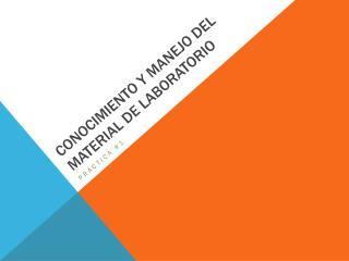 CONOCIMIENTO Y MANEJO DEL MATERIAL DE LABORATORIO