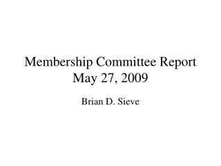 Membership Committee Report May 27, 2009