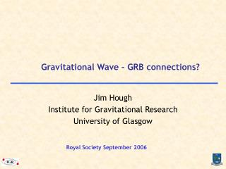 Gravitational Wave – GRB connections?