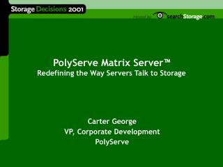 PolyServe Matrix Server™ Redefining the Way Servers Talk to Storage