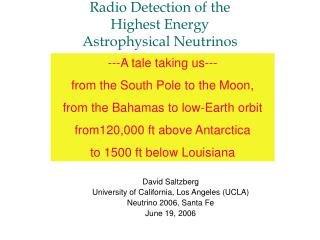 Radio Detection of the  Highest Energy Astrophysical Neutrinos