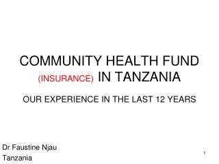 COMMUNITY HEALTH FUND  (INSURANCE)  IN TANZANIA