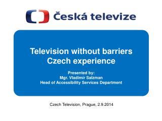 Czech  Television , Prague, 2.9.2014