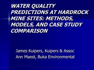 WATER QUALITY PREDICTIONS AT HARDROCK MINE SITES: METHODS, MODELS, AND CASE STUDY COMPARISON