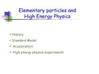 Elementary particles and High Energy Physics