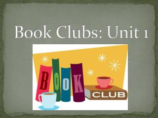 Book Clubs: Unit 1