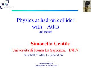 Physics at hadron collider  with    Atlas  2nd lecture