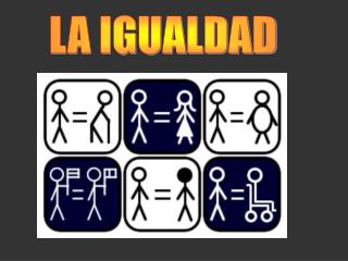 LA IGUALDAD