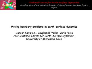 Moving boundary problems in earth-surface dynamics Damien Kawakami, Vaughan R. Voller, Chris Paola