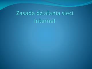 Zasada działania sieci Internet