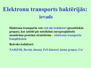 Elektronu transports baktērijās:  ievads
