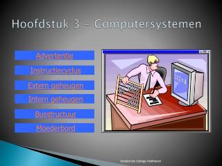 Hoofdstuk 3 - Computersystemen