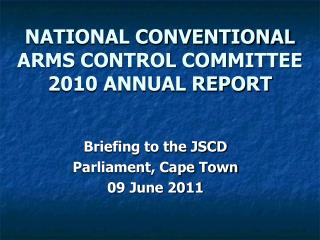 NATIONAL CONVENTIONAL ARMS CONTROL COMMITTEE 2010 ANNUAL REPORT