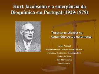 Kurt Jacobsohn e a emerg ncia da Bioqu mica em Portugal 1929-1979