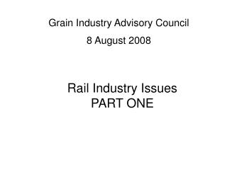 Rail Industry Issues PART ONE