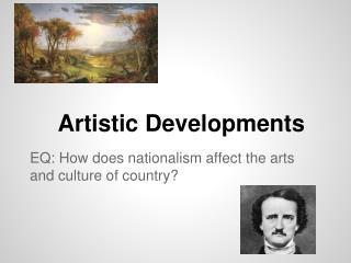 Artistic Developments