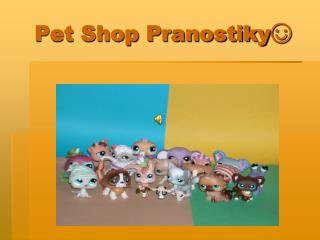 Pet Shop Pranostiky?