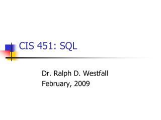 CIS 451: SQL