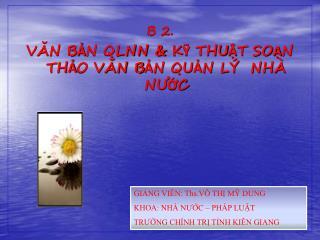 B 2. VĂN BẢN QLNN & KỸ THUẬT SOẠN THẢO VĂN BẢN QUẢN LÝ  NHÀ NƯỚC