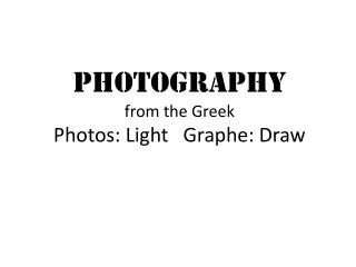Photography from the Greek Photos: Light   Graphe: Draw