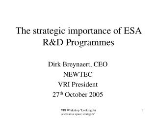 The strategic importance of ESA R&D Programmes