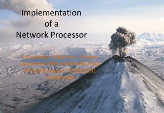 Implementation of a Network Processor