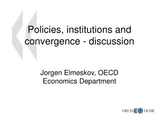 Policies, institutions and convergence - discussion