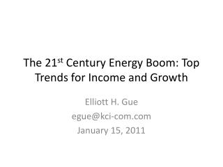 The 21st Century Energy Boom: Top Trends for Income and Growth