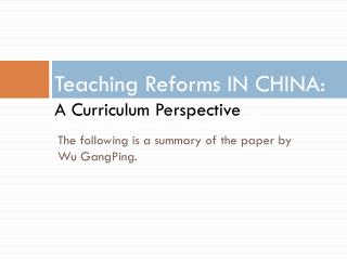 Teaching Reforms IN CHINA: A Curriculum Perspective