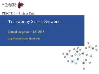 Trustworthy  Sensor Networks