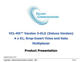 VCL-MX� Version 3-DLX (Deluxe Version) 4 x E1, Drop-Insert Voice and Data Multiplexer