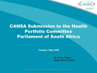 CANSA Submission to the Health Portfolio Committee Parliament of South Africa