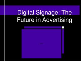Digital Signage: The Future in Advertising