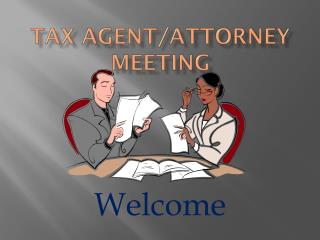 Tax Agent/Attorney  Meeting