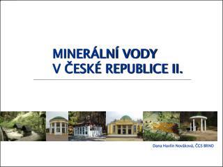 MINERÁLNÍ VODY  V ČESKÉ REPUBLICE II.