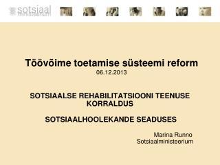 Töövõime toetamise süsteemi reform 06.12.2013