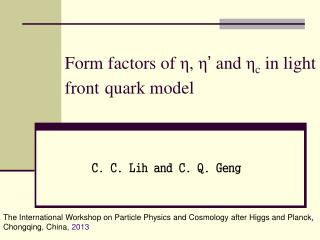Form factors of  ? ,  ? �  and  ? c  in light front quark model