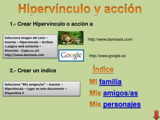 1.- Crear Hipervínculo o acción a :