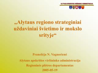 """""""Alytaus regiono strateginiai uždaviniai švietimo ir mokslo srityje"""""""