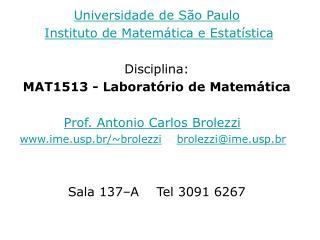 Universidade de São Paulo Instituto de Matemática e Estatística Disciplina: