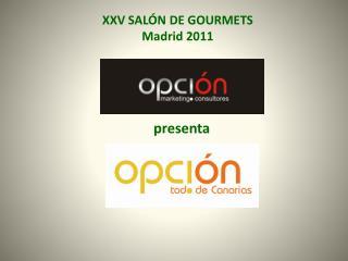 XXV SAL�N DE GOURMETS Madrid 2011