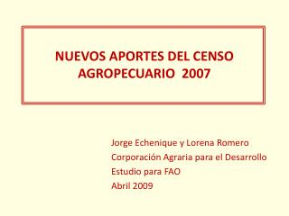 NUEVOS APORTES DEL CENSO AGROPECUARIO  2007