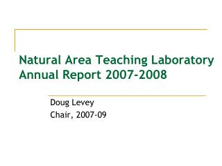 Natural Area Teaching Laboratory Annual Report 2007-2008