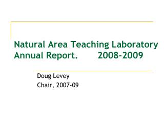 Natural Area Teaching Laboratory Annual Report.       2008-2009