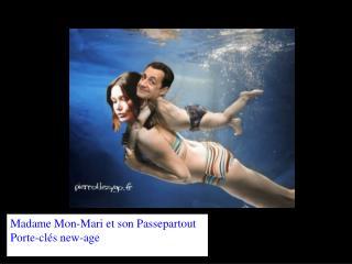 Madame Mon-Mari et son Passepartout Porte-clés new-age