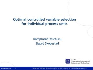 Optimal controlled variable selection  for individual process units