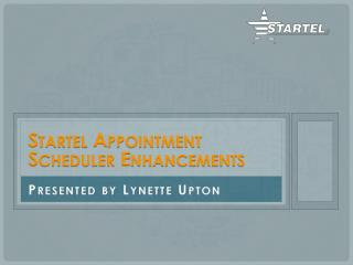 Startel Appointment Scheduler Enhancements